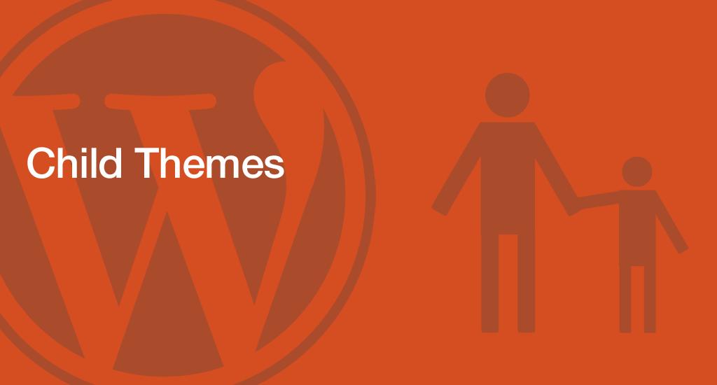 Cómo crear un child theme (tema hijo) en Wordpress?